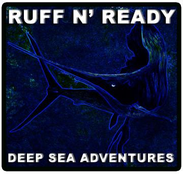 Ruff n ready deep sea fishing adventures port aransas for Corpus christi deep sea fishing